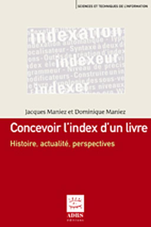 Concevoir l'index d'un livre: histoire, actualité, perspectives