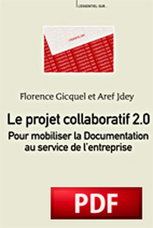 Le projet collaboratif 2.0: pour mobiliser la Documentation au service de l'entreprise
