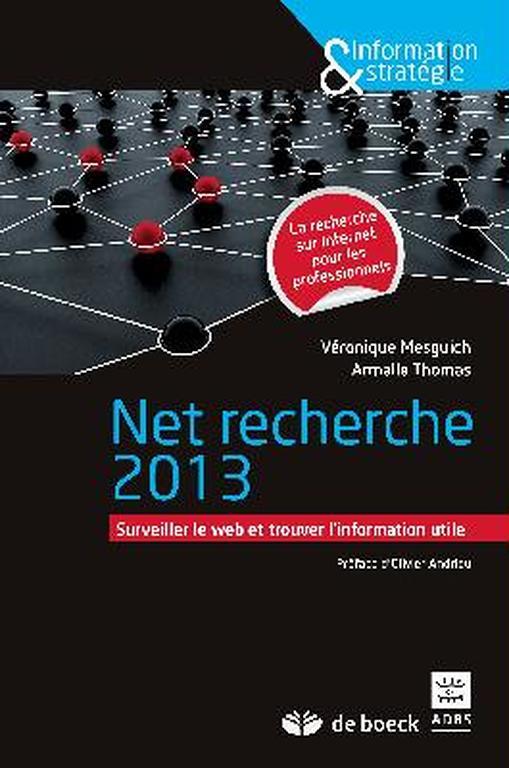 Net Recherche 2013: surveiller le web et trouver l'information utile