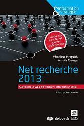 Net Recherche 2013 : surveiller le web et trouver l'information utile
