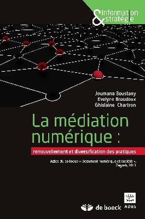 La médiation numérique: renouvellement et diversification des pratiques