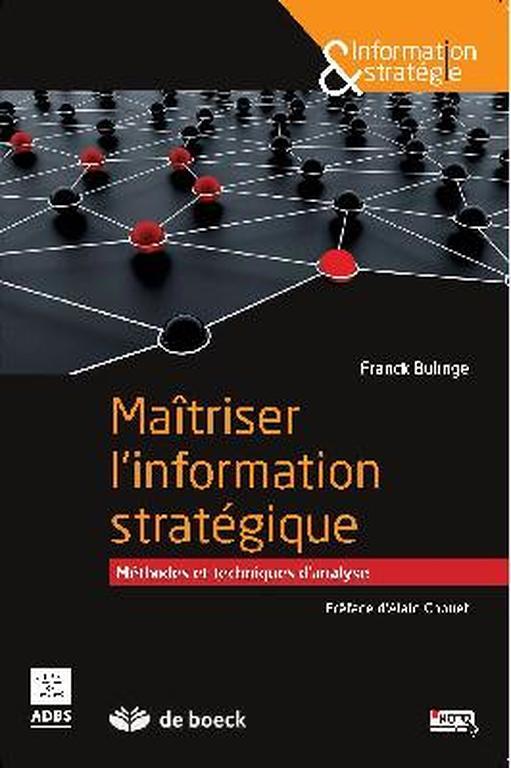 Maîtriser l'information stratégique: Méthodes et techniques d'analyse