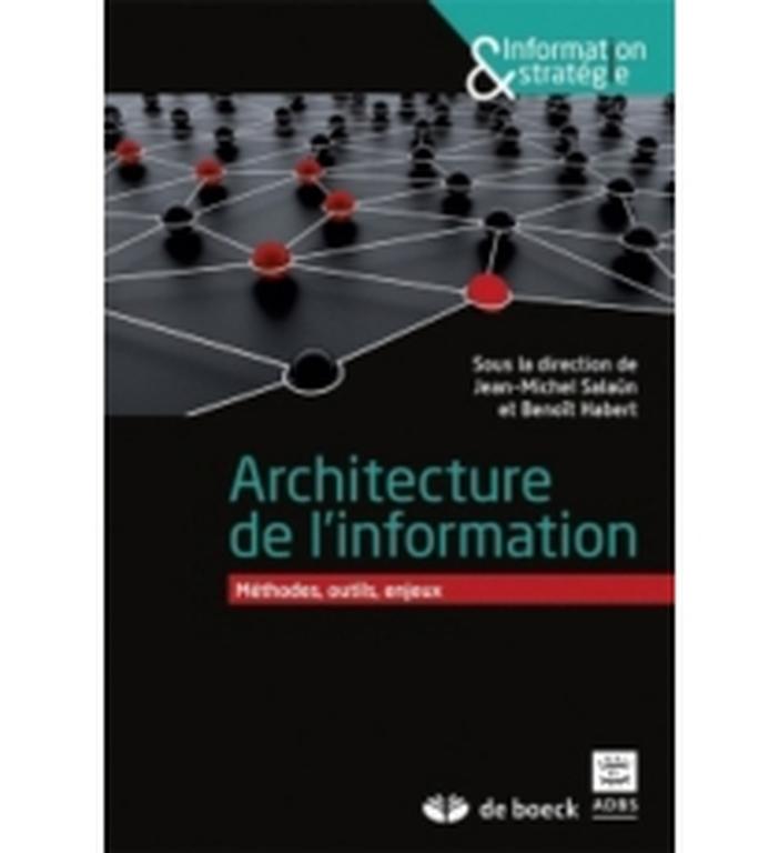 Architecture de l'information: méthodes, outils, enjeux