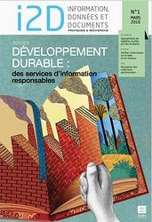 I2D, n° 1, mars 2016. Dossier : Développement durable : des services d'information responsables