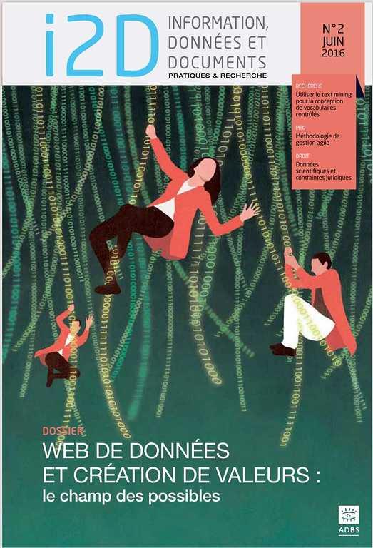 I2D, n° 2, juin 2016. Dossier: Web de données et création de valeurs: le champ des possibles [version électronique]