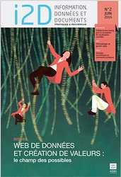 I2D, n° 2, juin 2016. Dossier : Web de données et création de valeurs : le champ des possibles [version électronique]