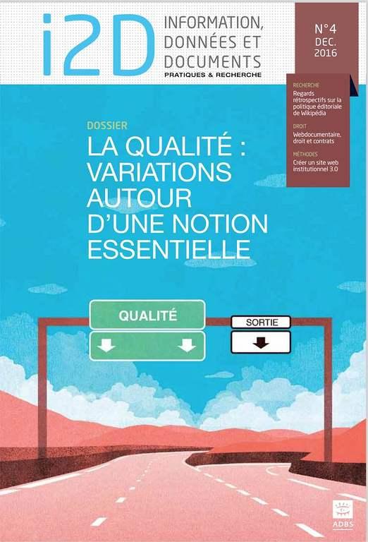 I2D, n° 4-2016. Dossier: La qualité, variations autour d'une notion essentielle [version électronique]