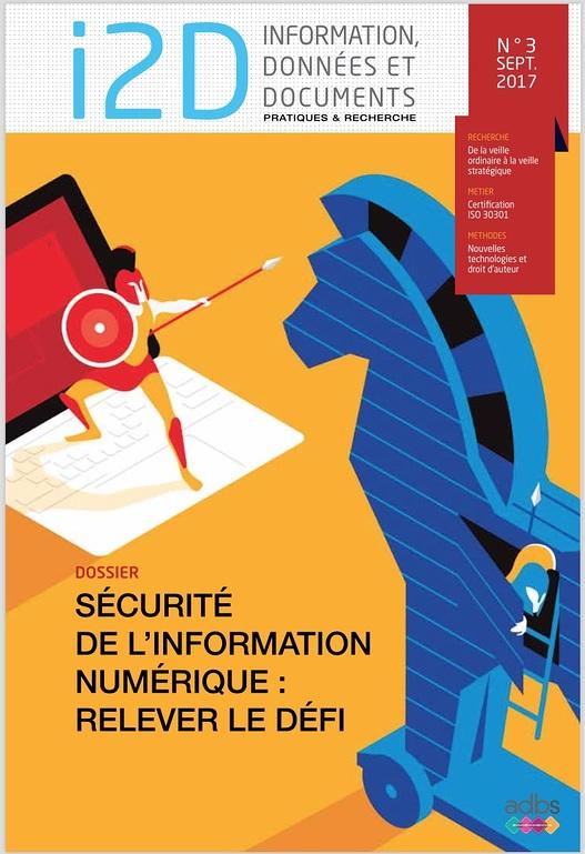 I2D, n° 3, septembre 2017. Dossier: Sécurité de l'information numérique: relever le défi [version électronique]