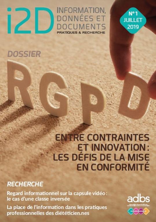 I2D N° 1/2019: RGPD, ENTRE CONTRAINTES ET INNOVATION: LES DÉFIS DE LA MISE EN CONFORMITÉ